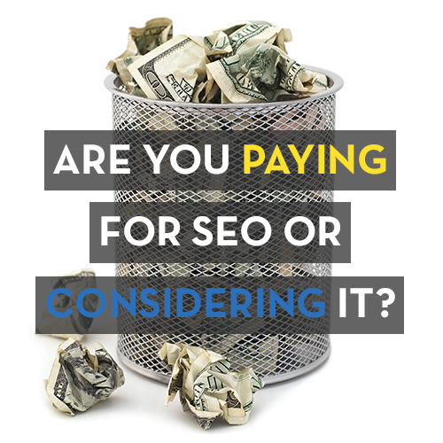 Considering or Paying for SEO